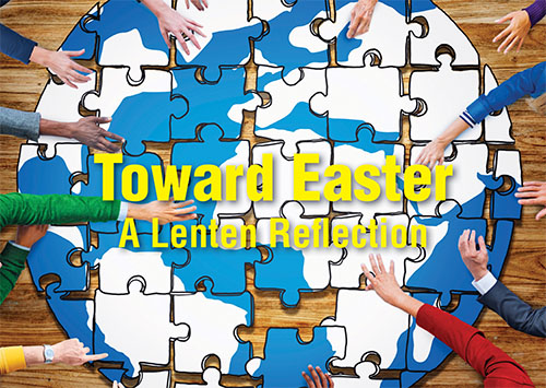 Toward Easter: A Lenten reflection