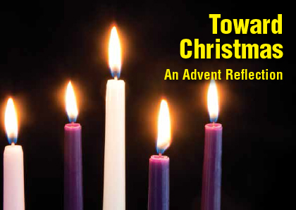 Toward Christmas: An Advent Reflection